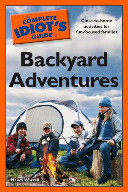 eBook cover of The Complete Idiot's Guide to Backyard Adventures