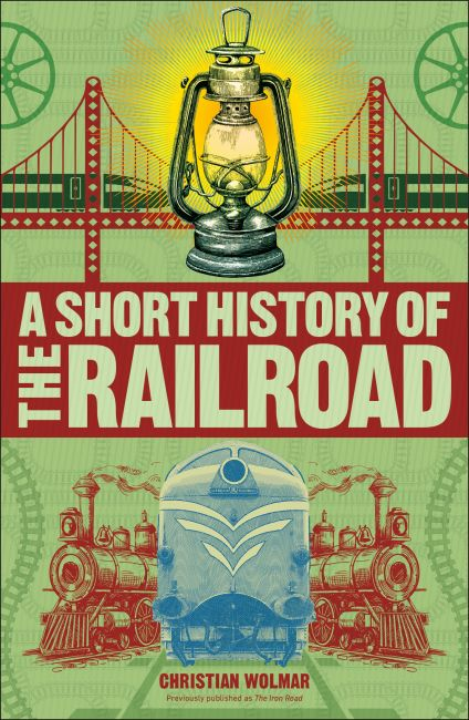 Paperback cover of A Short History of the Railroad