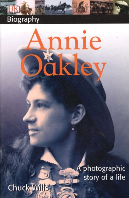 Paperback cover of DK Biography: Annie Oakley