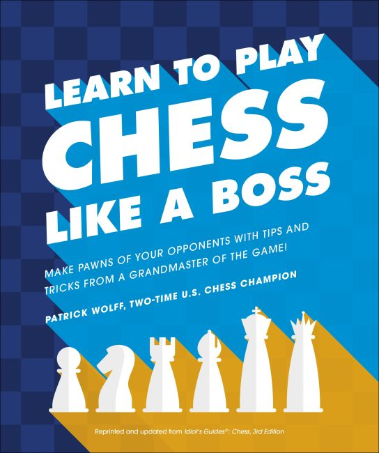 Paperback cover of Learn to Play Chess Like a Boss