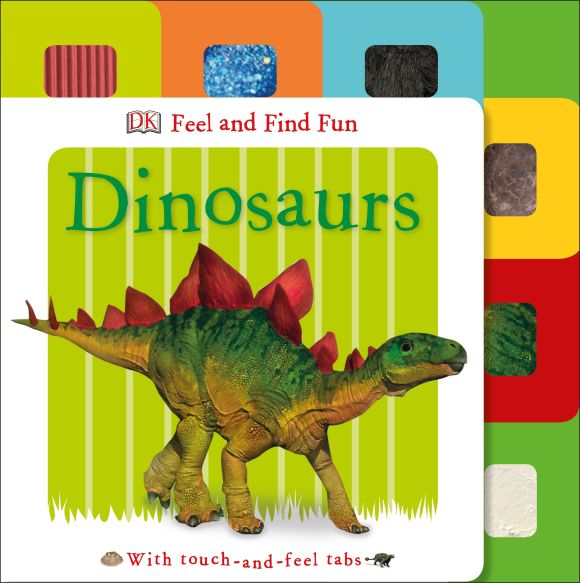 Board book cover of Feel and Find Fun: Dinosaurs