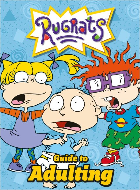 Hardback cover of Nickelodeon The Rugrats Guide To Adulting