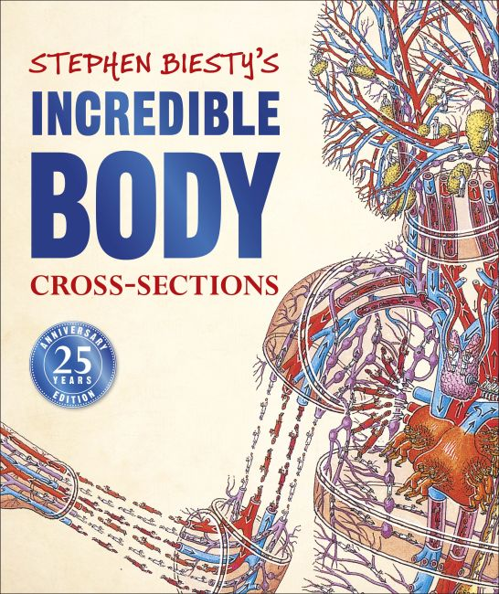 Hardback cover of Stephen Biesty's Incredible Body Cross-Sections