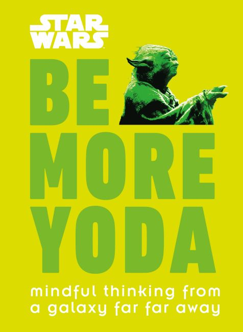 Hardback cover of Star Wars Be More Yoda