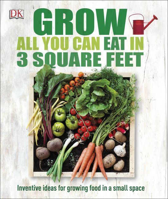 Paperback cover of Grow All You Can Eat in 3 Square Feet