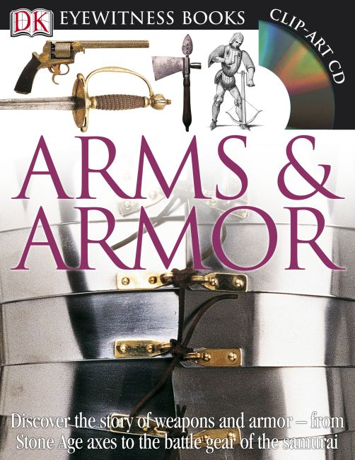 Hardback cover of DK Eyewitness Books: Arms and Armor