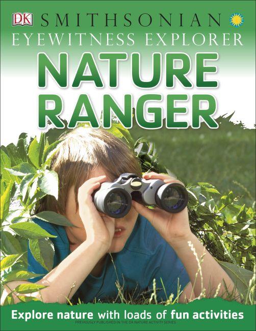 Paperback cover of Eyewitness Explorer: Nature Ranger