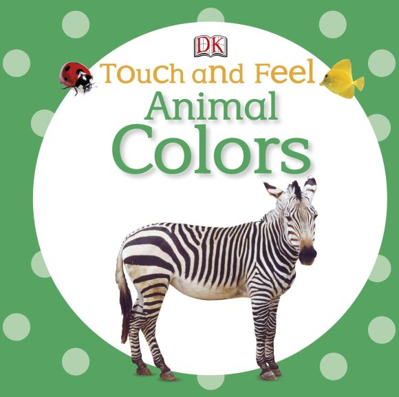 Board book cover of Touch and Feel: Animal Colors