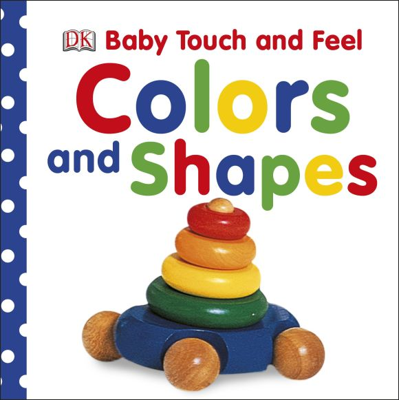 Board book cover of Baby Touch and Feel: Colors and Shapes