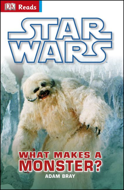 Hardback cover of Star Wars What Makes A Monster?