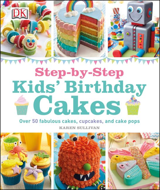 Hardback cover of Step-by-Step Kids' Birthday Cakes