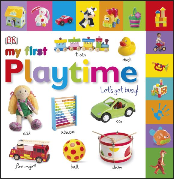 Board book cover of My First Playtime Let's Get Busy!