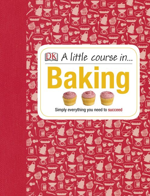 Hardback cover of A Little Course in Baking