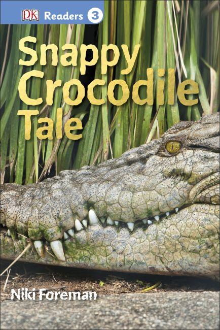 Hardback cover of DK Readers L3: Snappy Crocodile Tale