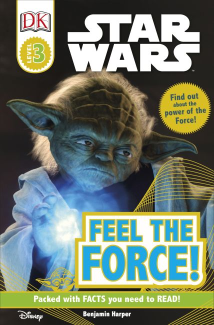 Paperback cover of DK Readers L3: Star Wars: Feel the Force!