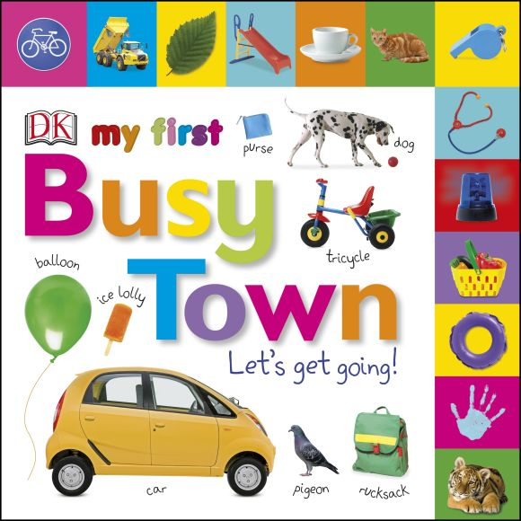 Board book cover of My First Busy Town Let's Get Going