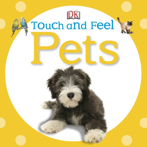 Board book cover of Touch and Feel: Pets