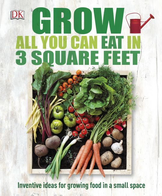 Hardback cover of Grow All You Can Eat In Three Square Feet