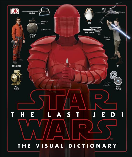 Hardback cover of Star Wars The Last Jedi™ The Visual Dictionary