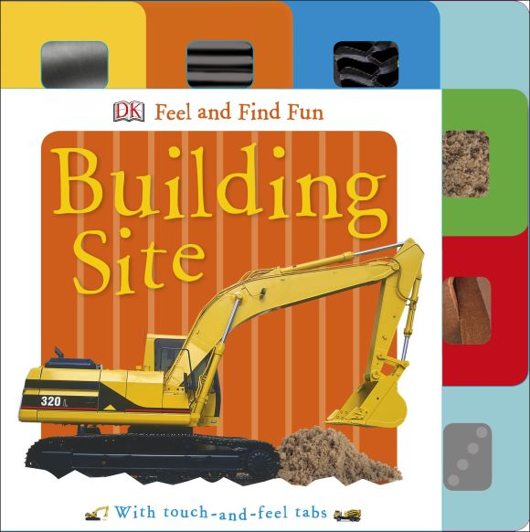 Board book cover of Feel and Find Fun: Building Site