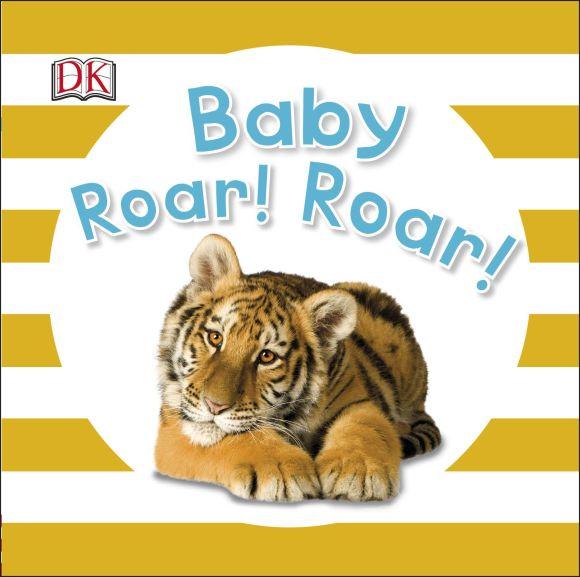 Board book cover of Baby Roar! Roar!