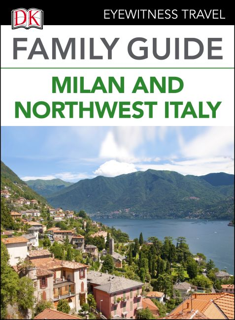 eBook cover of DK Eyewitness Family Guide Milan and Northwest Italy