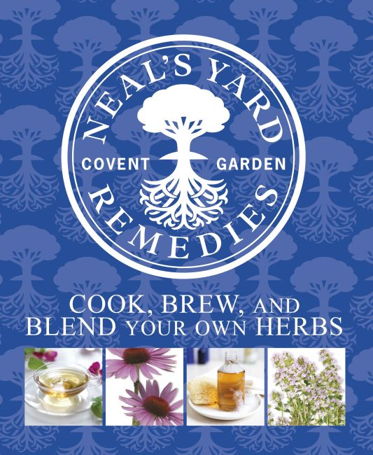 Hardback cover of Neal's Yard Remedies Cook, Brew and Blend Your Own Herbs