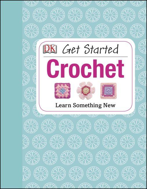 Hardback cover of Get Started: Crochet