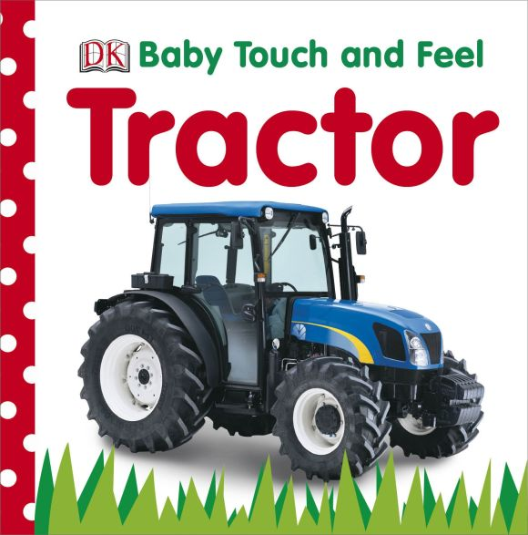Board book cover of Baby Touch and Feel Tractor