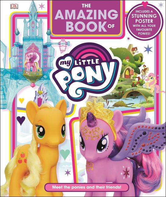 Hardback cover of The Amazing Book of My Little Pony