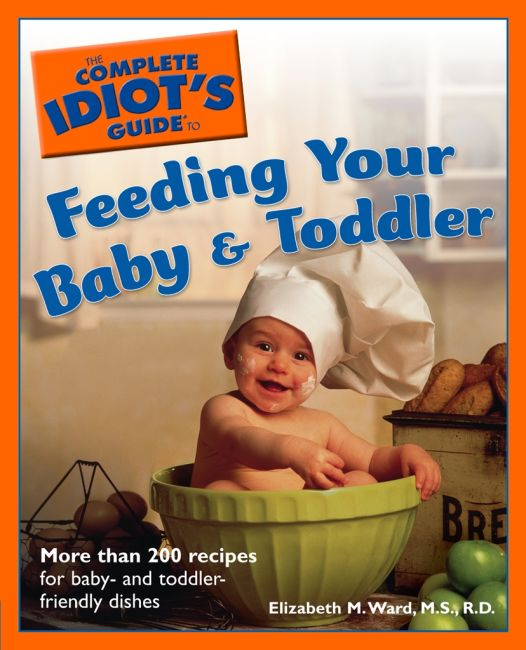 eBook cover of The Complete Idiot's Guide to Feeding Your Baby and Toddler