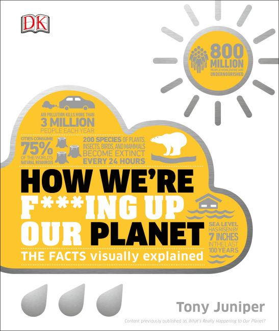 Hardback cover of How We're F***ing Up Our Planet