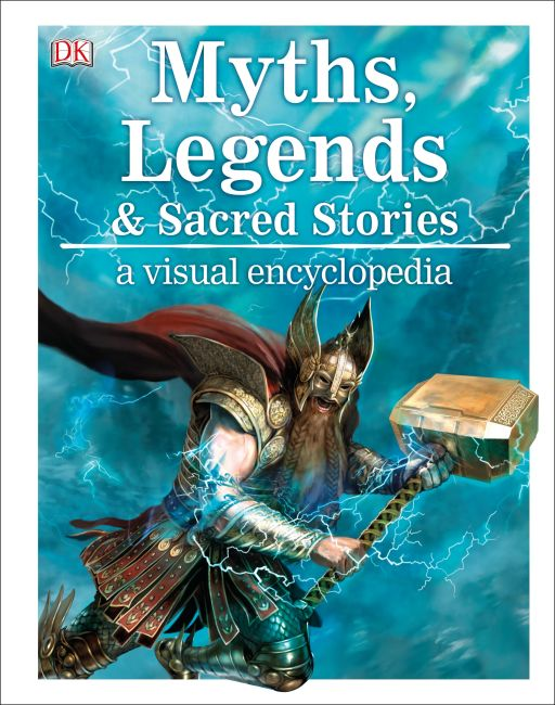 Hardback cover of Myths, Legends, and Sacred Stores: A Visual Encyclopedia