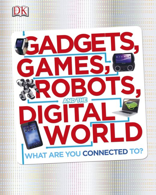eBook cover of Gadgets, Games, Robots and the Digital World