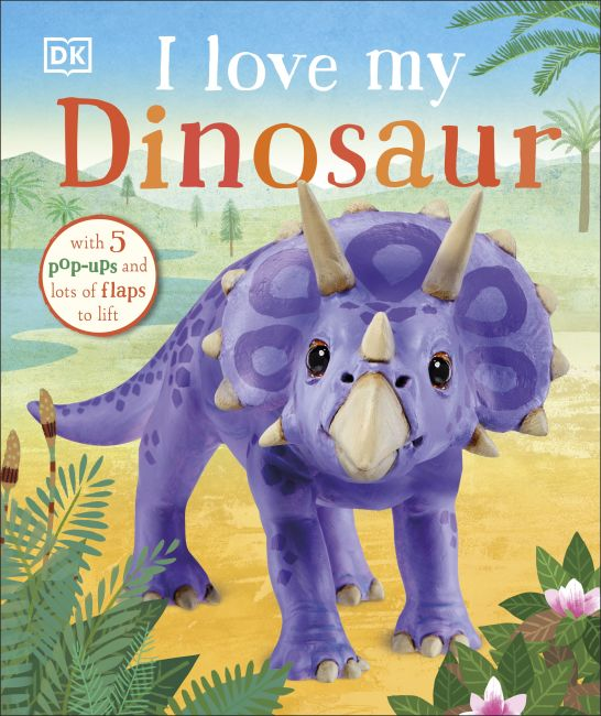 Board book cover of I Love My Dinosaur