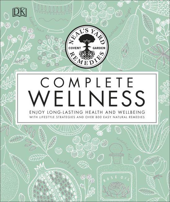 Hardback cover of Neal's Yard Remedies Complete Wellness