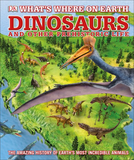 Hardback cover of What's Where on Earth Dinosaurs and Other Prehistoric Life