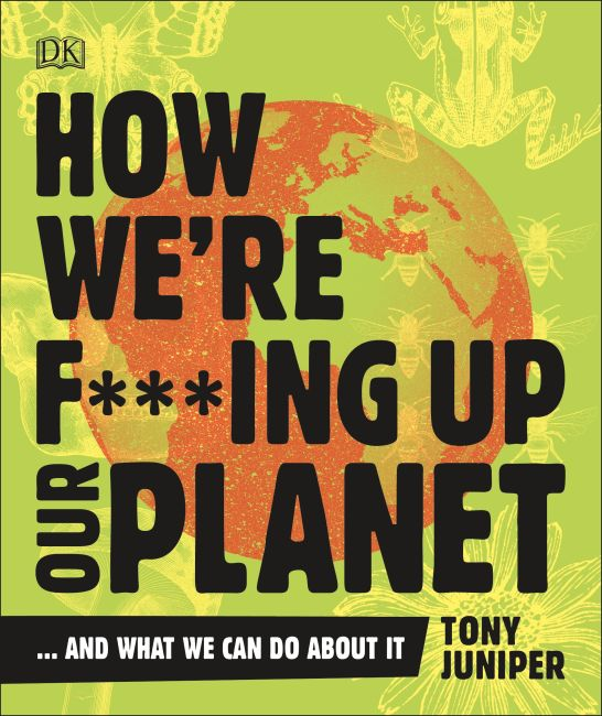 Paperback cover of How We're F***ing Up Our Planet