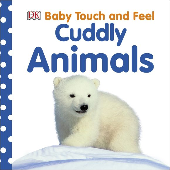 Board book cover of Baby Touch and Feel: Cuddly Animals