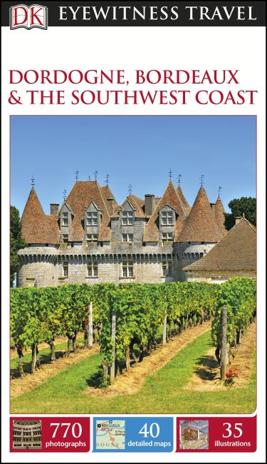 Flexibound cover of DK Eyewitness Travel Guide Dordogne, Bordeaux and the Southwest Coast