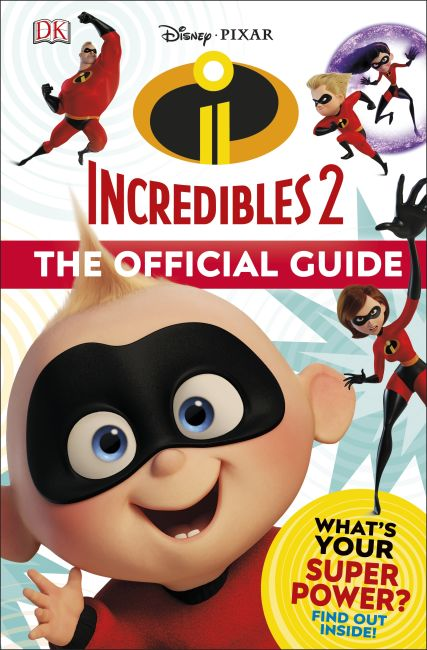 Hardback cover of Disney Pixar The Incredibles 2 The Official Guide