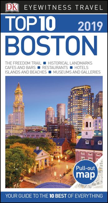 Top 10 Boston: The 10 Best of Everything (DK Eyewitness Travel)