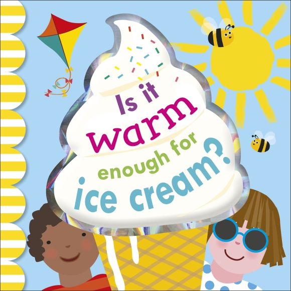 Board book cover of Is It Warm Enough For Ice Cream?