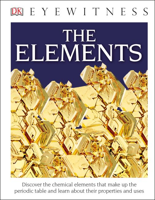 Hardback cover of DK Eyewitness Books: The Elements