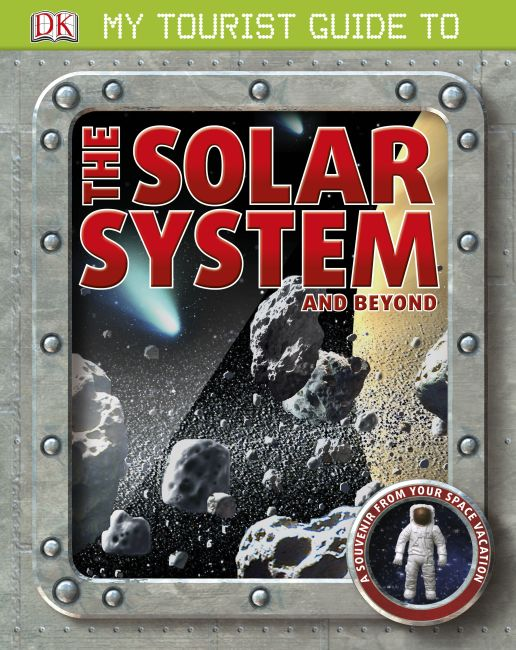 Hardback cover of My Tourist Guide to the Solar System . . . and Beyond