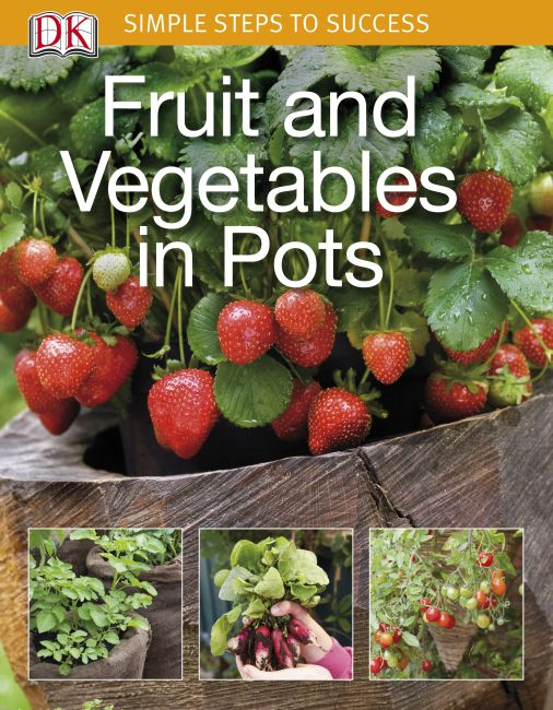 Paperback cover of Simple Steps to Success: Fruit and Vegetables in Pots