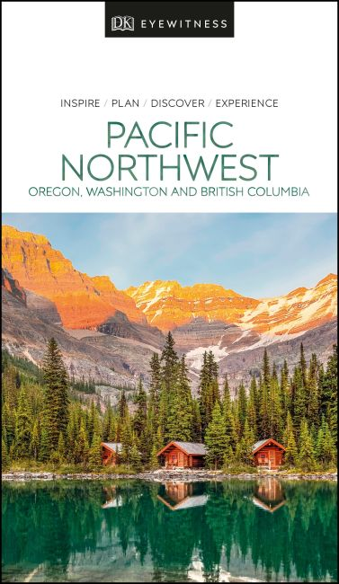 Paperback cover of DK Eyewitness Pacific Northwest: Oregon, Washington and British Columbia