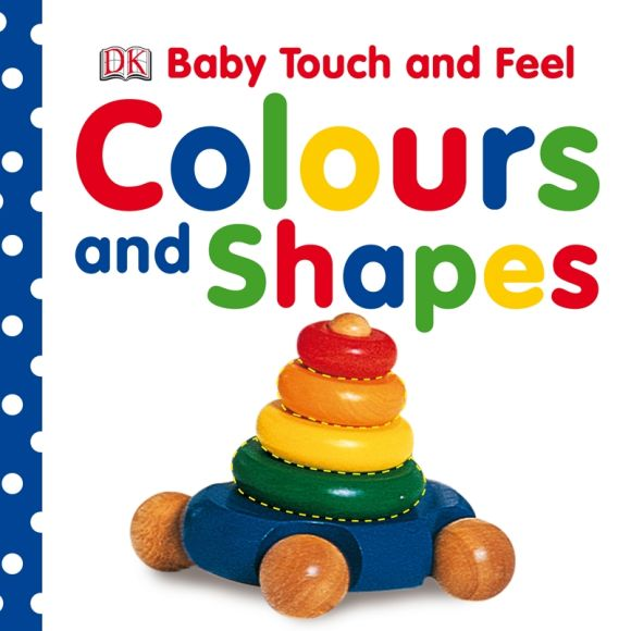 Board book cover of Baby Touch and Feel Colours and Shapes