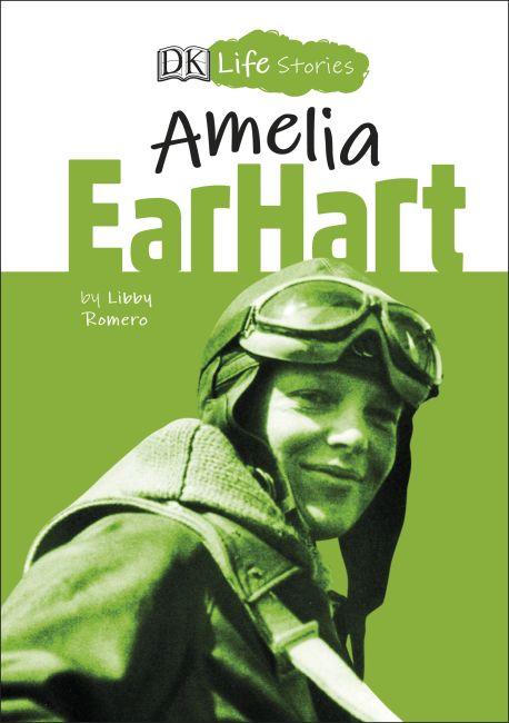 Hardback cover of DK Life Stories Amelia Earhart