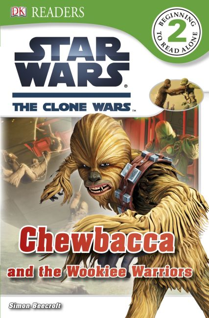 Paperback cover of DK Readers L2: Star Wars: The Clone Wars: Chewbacca and the Wookiee Warriors